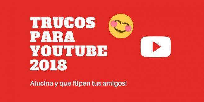 Trucos para YouTube 2018